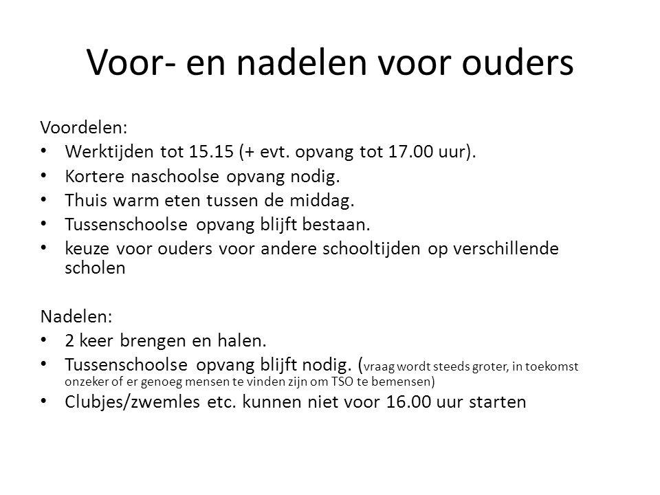 Voor- en nadelen voor ouders Voordelen: Werktijden tot 15.15 (+ evt.