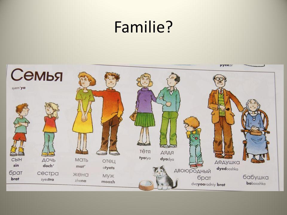 Familie?