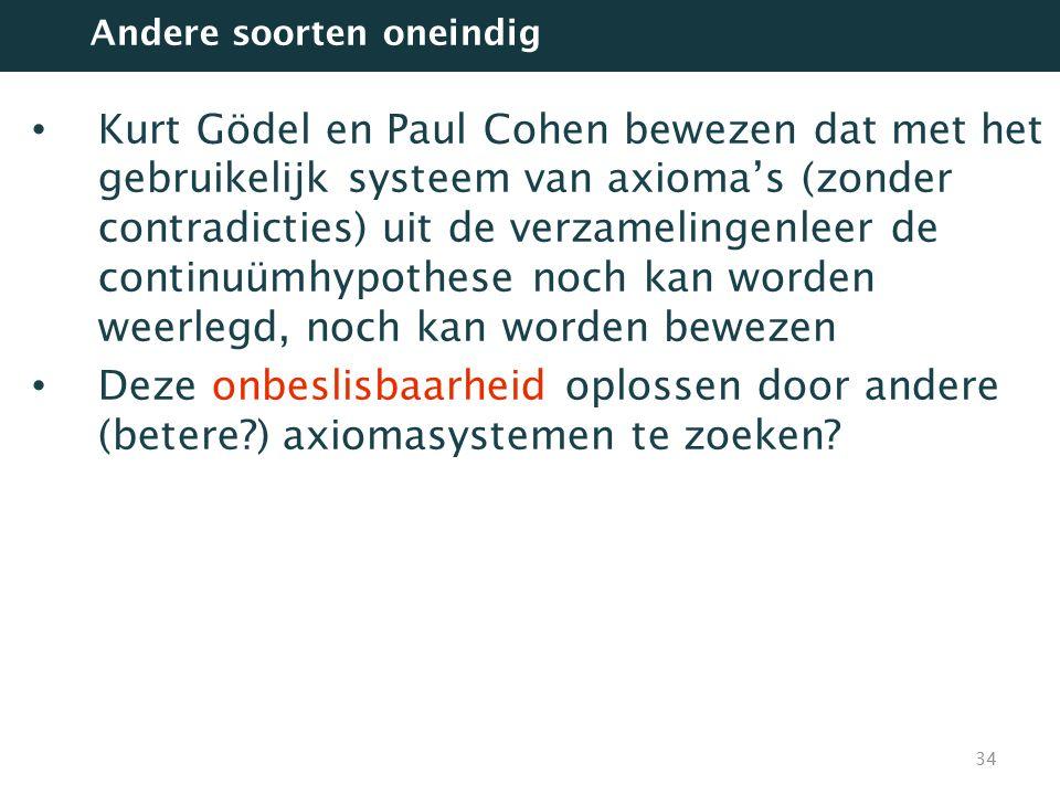 Kurt Gödel en Paul Cohen bewezen dat met het gebruikelijk systeem van axioma's (zonder contradicties) uit de verzamelingenleer de continuümhypothese n