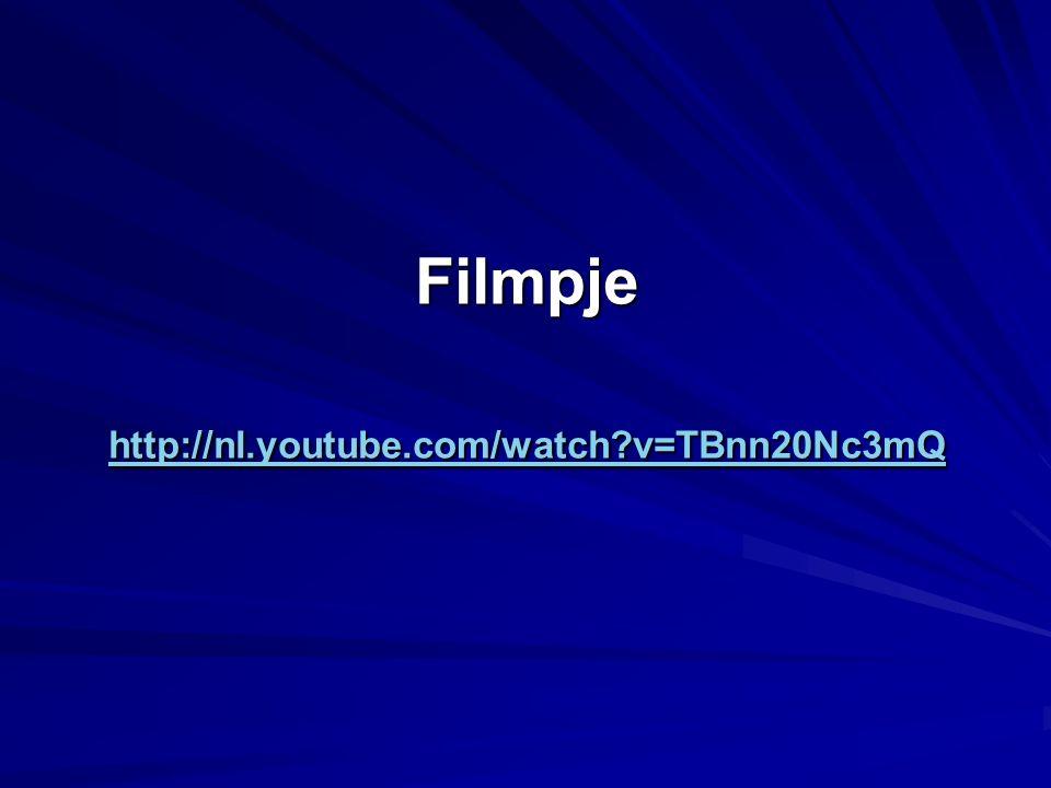 Filmpje http://nl.youtube.com/watch v=TBnn20Nc3mQ http://nl.youtube.com/watch v=TBnn20Nc3mQ