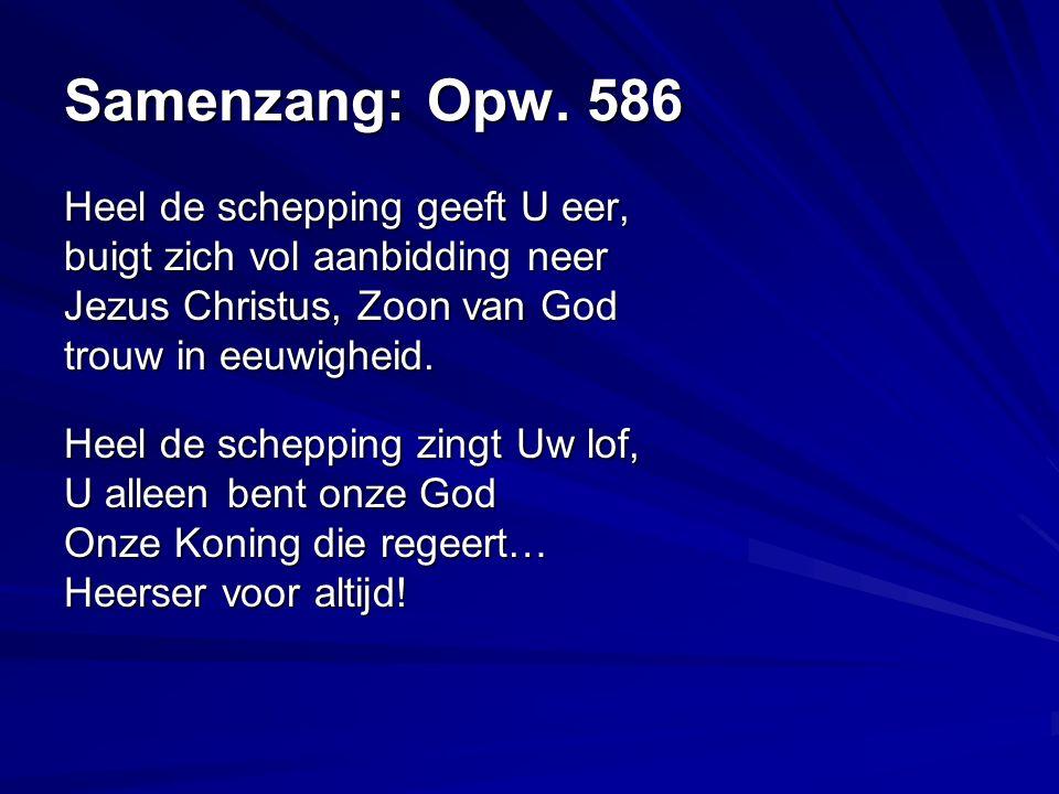 Samenzang: Opw.602 Vrede van God, De vrede van God, De vrede van God zij met jou.