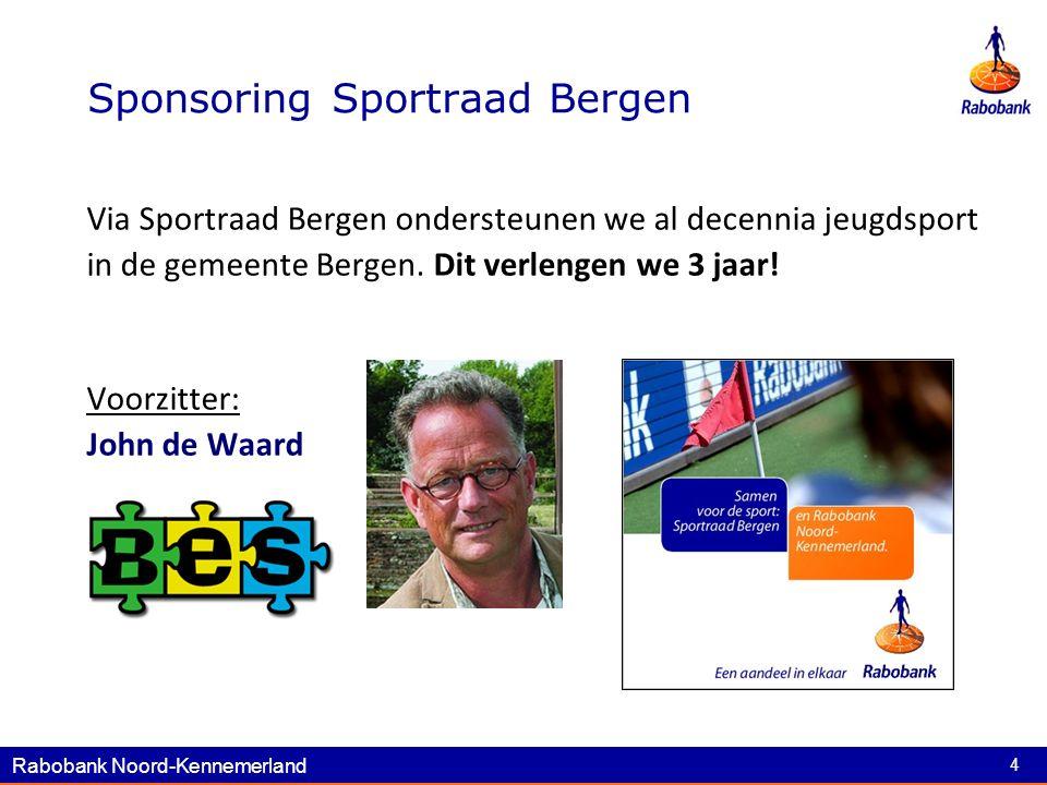 Rabobank Noord-Kennemerland 4 Sponsoring Sportraad Bergen Via Sportraad Bergen ondersteunen we al decennia jeugdsport in de gemeente Bergen.