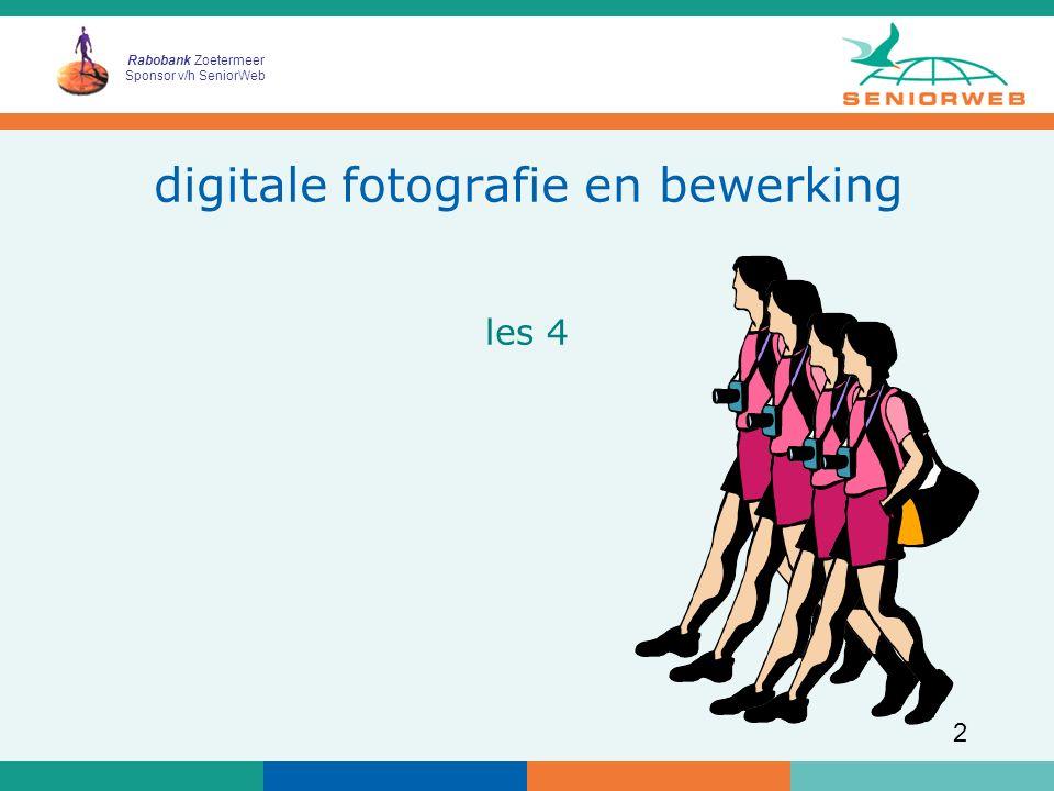 Rabobank Zoetermeer Sponsor v/h SeniorWeb 2 digitale fotografie en bewerking les 4