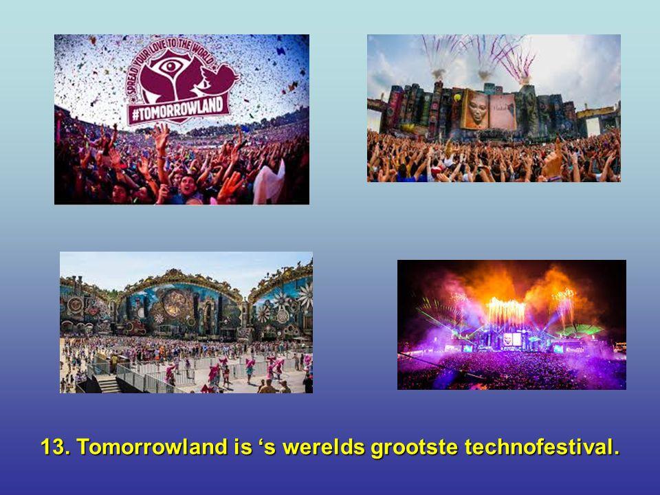 12. De Gentse Feesten zijn het grootste Europese cultuurfestival.