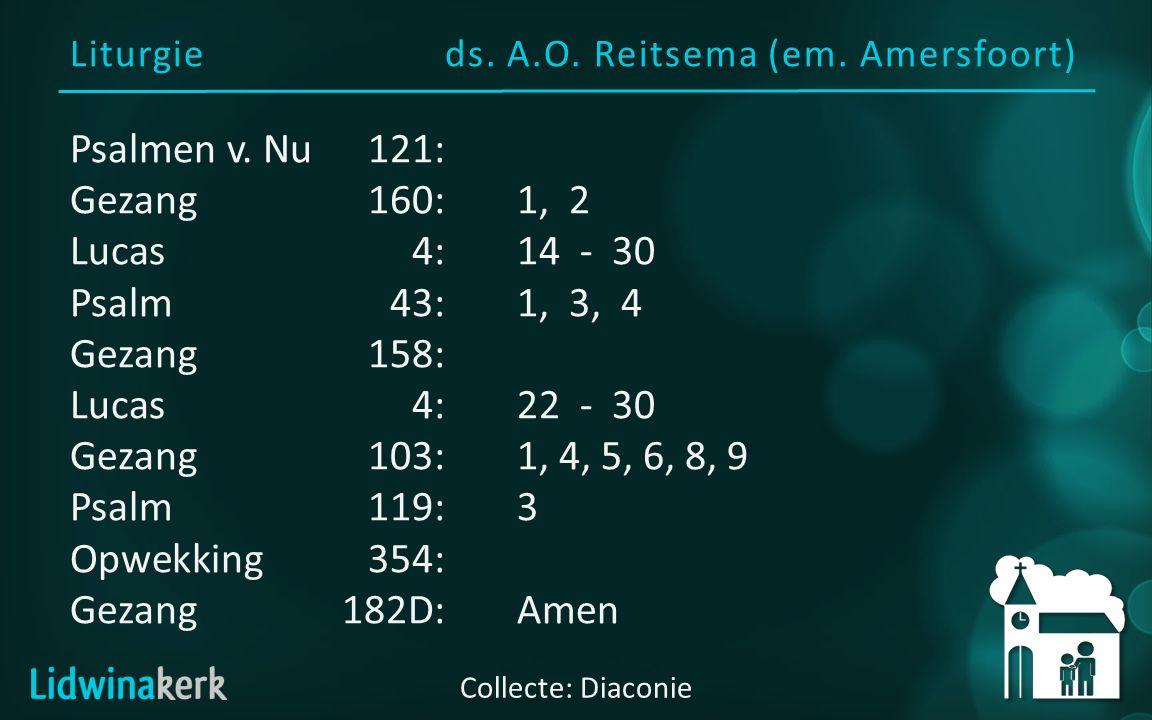 Voorganger: ds. A.O. Reitsema, emeritus predikant van Amersfoort Welkom in deze dienst
