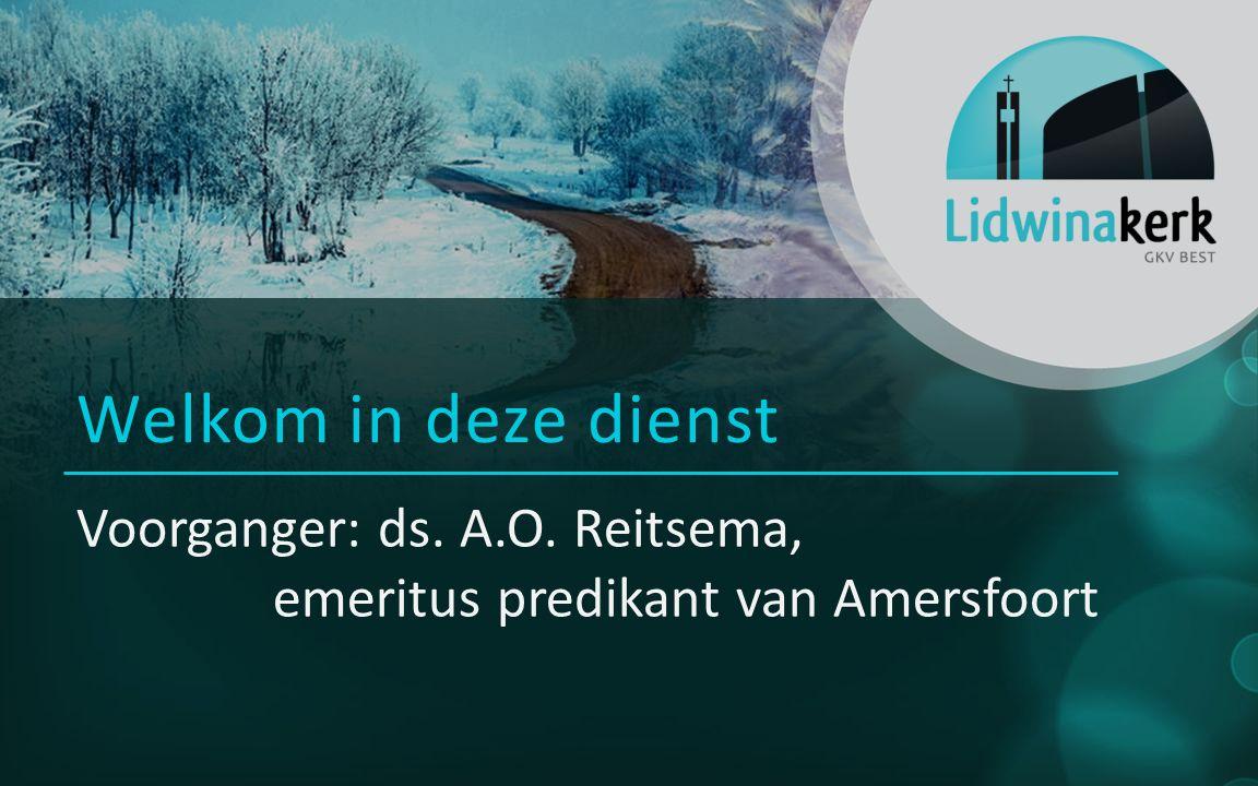 Liturgieds.A.O. Reitsema (em. Amersfoort) Collecte: Diaconie Psalmen v.