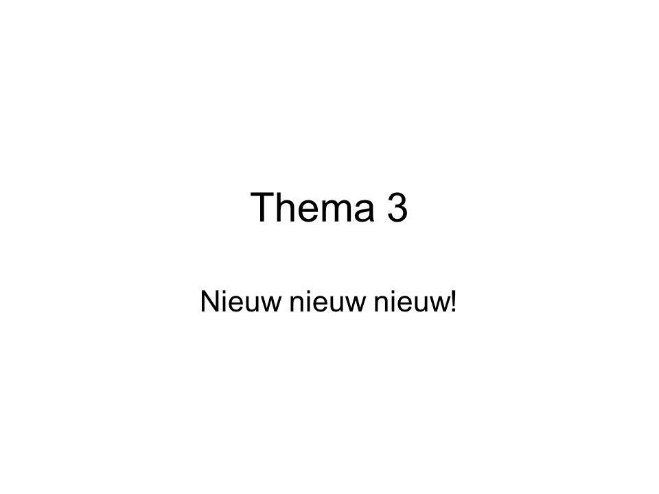 Thema 3 Nieuw nieuw nieuw!