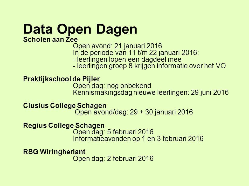 Data Open Dagen Scholen aan Zee Open avond: 21 januari 2016 In de periode van 11 t/m 22 januari 2016: - leerlingen lopen een dagdeel mee - leerlingen