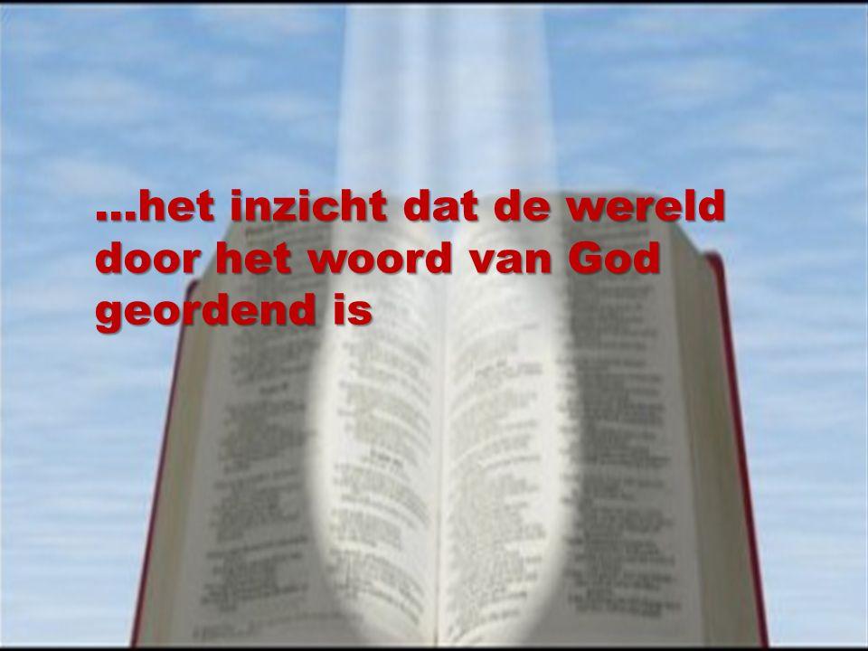 …het inzicht dat de wereld door het woord van God geordend is