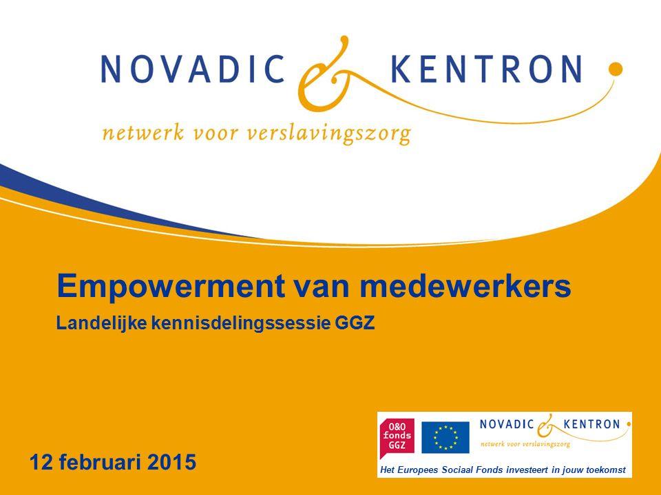 Het Europees Sociaal Fonds investeert in jouw toekomst Empowerment van medewerkers Landelijke kennisdelingssessie GGZ 12 februari 2015 Het Europees Sociaal Fonds investeert in jouw toekomst