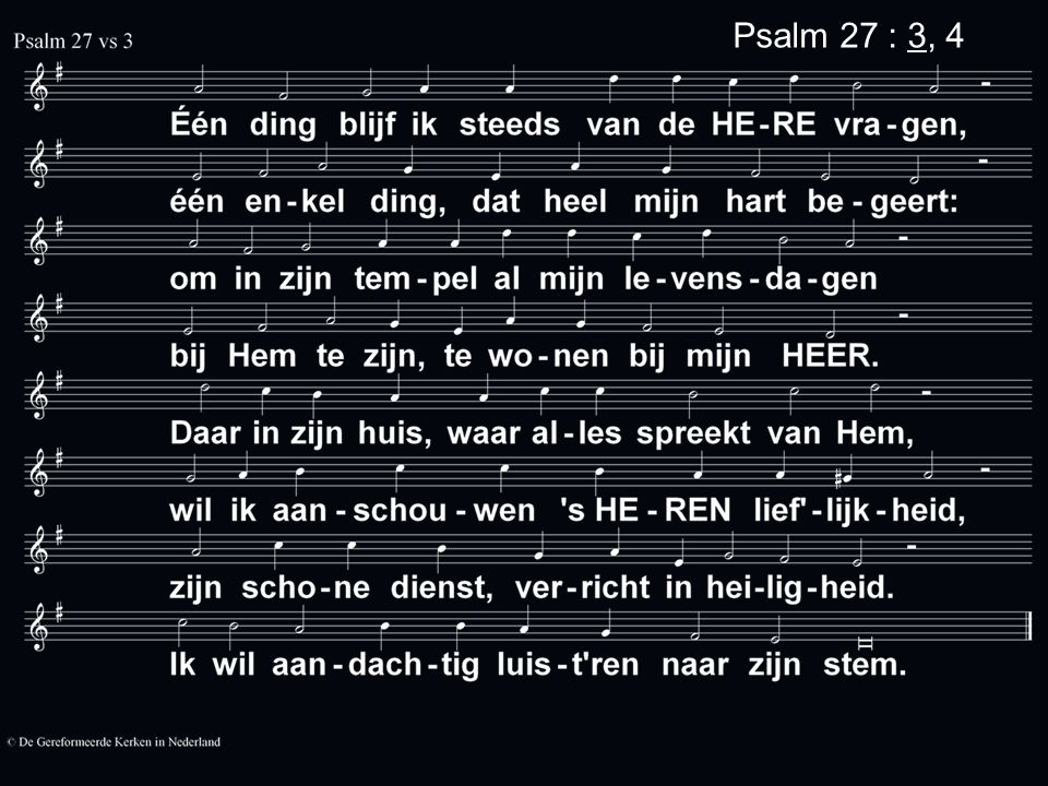 Psalm 27 : 3, 4