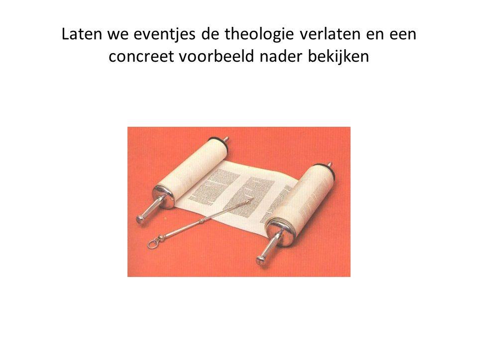 Laten we eventjes de theologie verlaten en een concreet voorbeeld nader bekijken