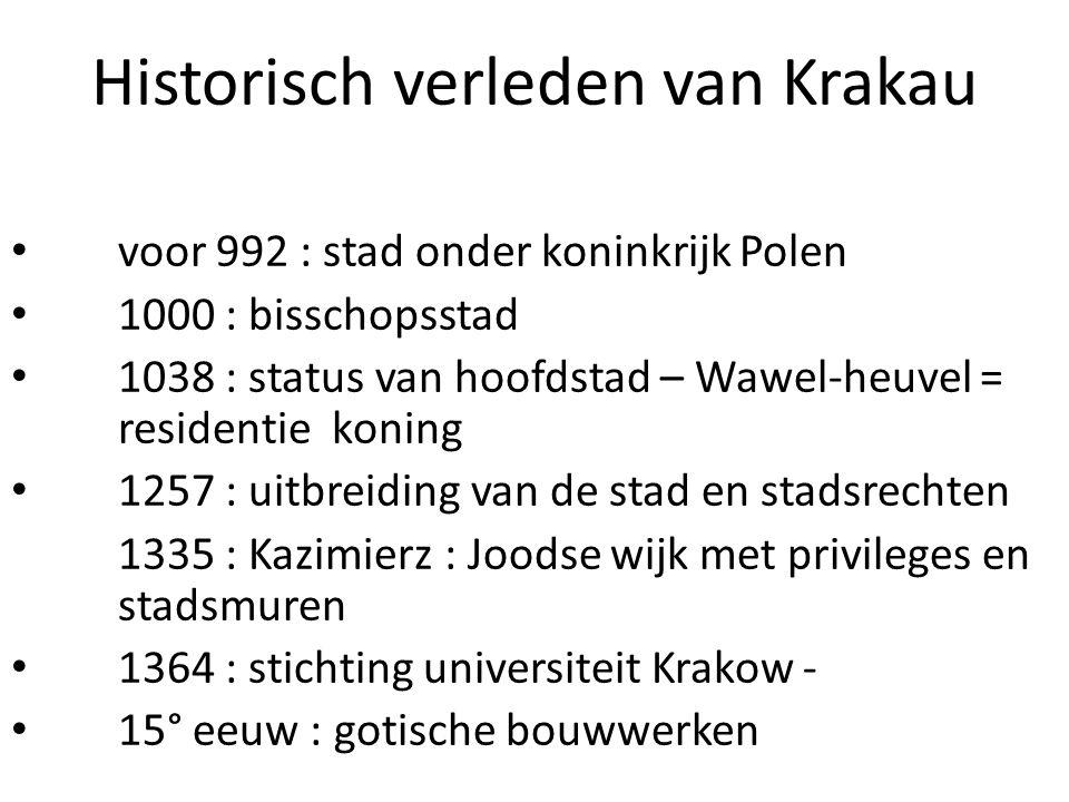 Historisch verleden van Krakau voor 992 : stad onder koninkrijk Polen 1000 : bisschopsstad 1038 : status van hoofdstad – Wawel-heuvel = residentie kon