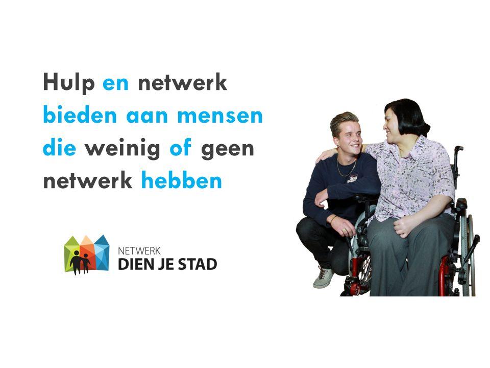 Hulp en netwerk bieden aan mensen die weinig of geen netwerk hebben