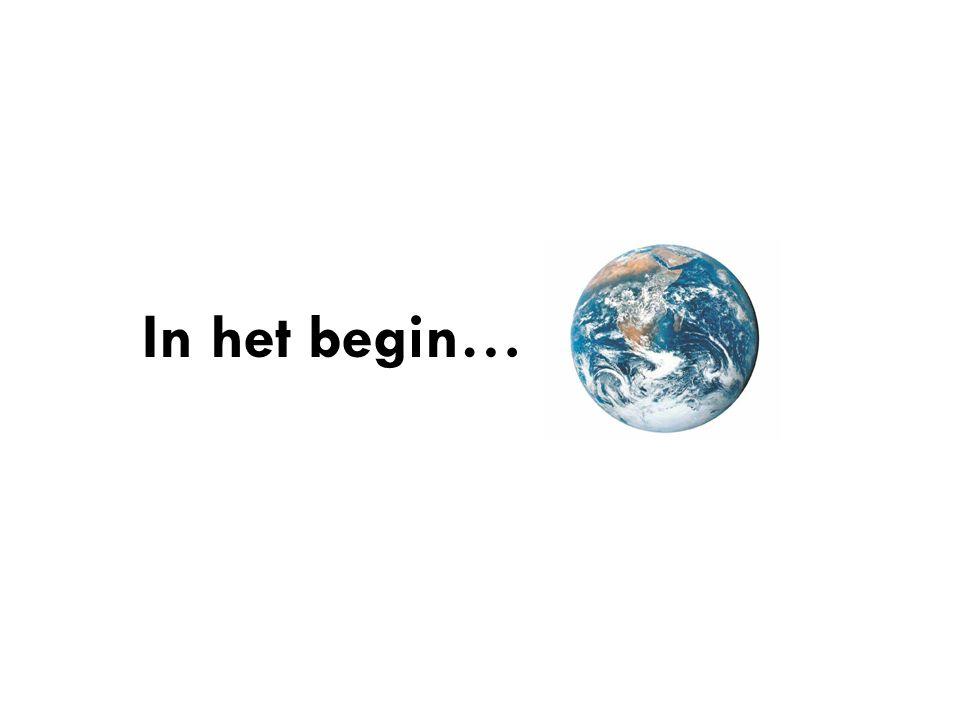 In het begin…