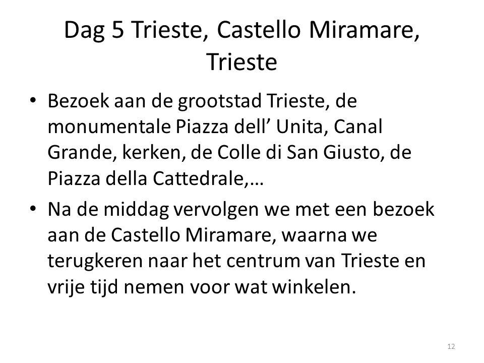 Dag 5 Trieste, Castello Miramare, Trieste Bezoek aan de grootstad Trieste, de monumentale Piazza dell' Unita, Canal Grande, kerken, de Colle di San Gi