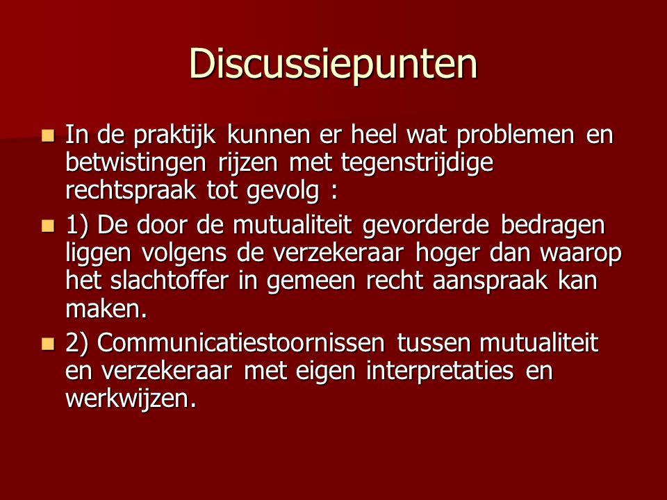 Discussiepunten In de praktijk kunnen er heel wat problemen en betwistingen rijzen met tegenstrijdige rechtspraak tot gevolg : In de praktijk kunnen e