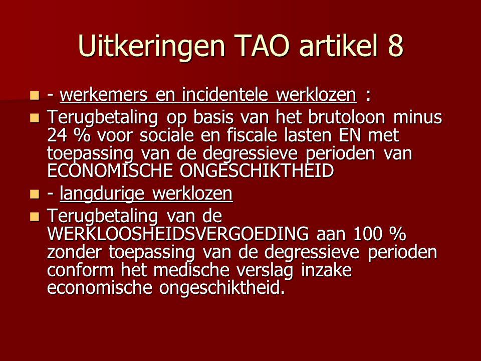Uitkeringen TAO artikel 8 - werkemers en incidentele werklozen : - werkemers en incidentele werklozen : Terugbetaling op basis van het brutoloon minus