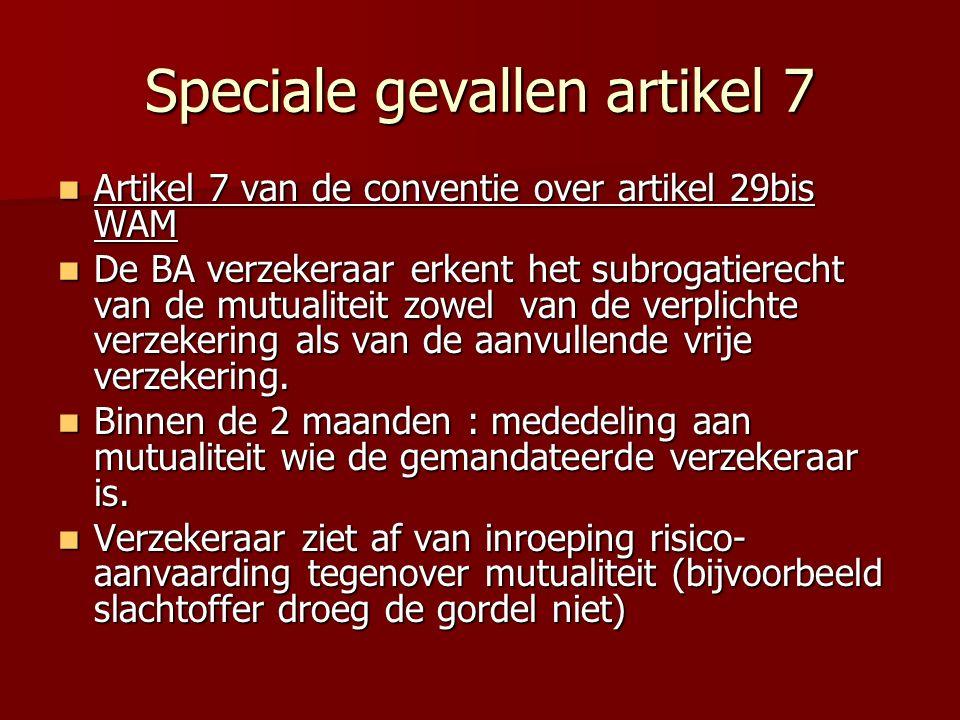 Speciale gevallen artikel 7 Artikel 7 van de conventie over artikel 29bis WAM Artikel 7 van de conventie over artikel 29bis WAM De BA verzekeraar erke