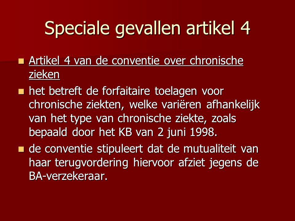 Speciale gevallen artikel 4 Artikel 4 van de conventie over chronische zieken Artikel 4 van de conventie over chronische zieken het betreft de forfait