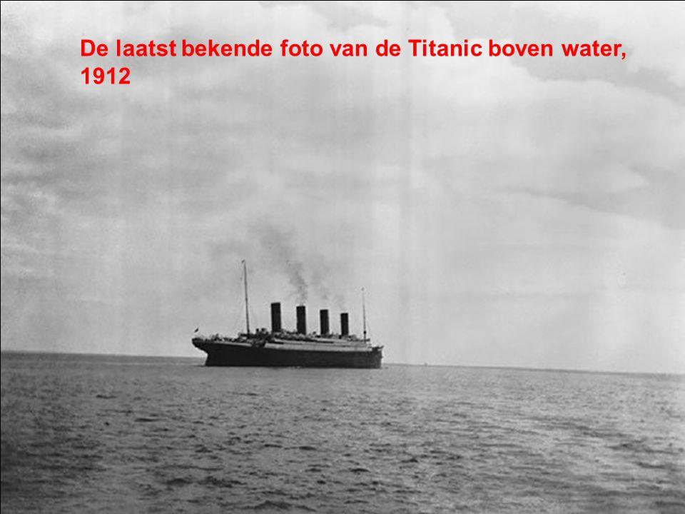 De laatst bekende foto van de Titanic boven water, 1912