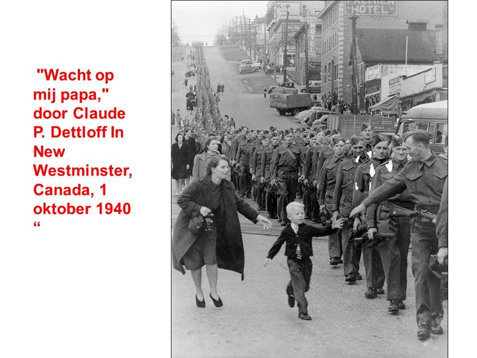 Wacht op mij papa, door Claude P. Dettloff In New Westminster, Canada, 1 oktober 1940
