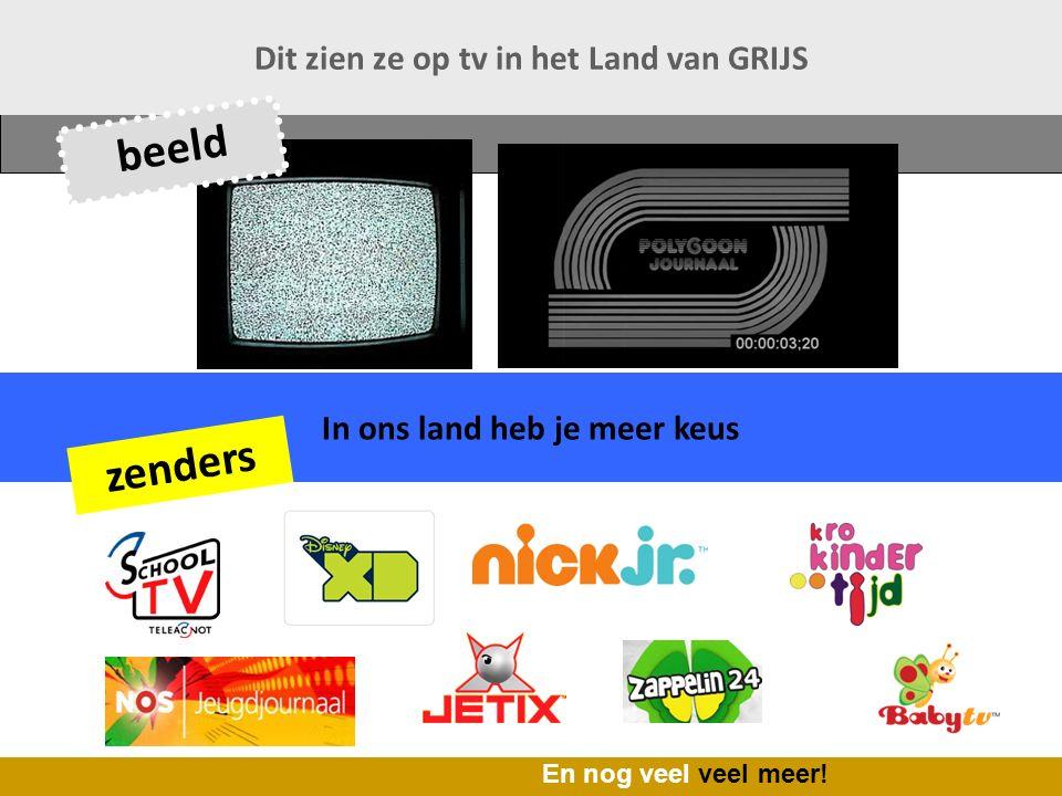 In ons land heb je meer keus Dit zien ze op tv in het Land van GRIJS zenders En nog veel veel meer.