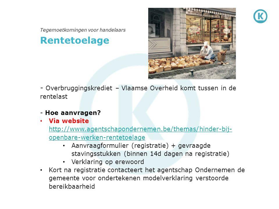 Rentetoelage - Overbruggingskrediet – Vlaamse Overheid komt tussen in de rentelast - Hoe aanvragen? Via website http://www.agentschapondernemen.be/the