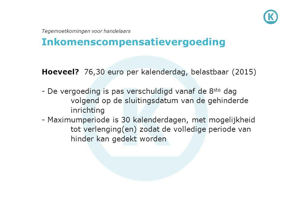 Inkomenscompensatievergoeding Hoeveel? 76,30 euro per kalenderdag, belastbaar (2015) - De vergoeding is pas verschuldigd vanaf de 8 ste dag volgend op