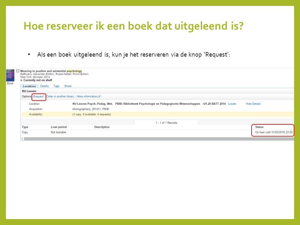 Hoe reserveer ik een boek dat uitgeleend is? Als een boek uitgeleend is, kun je het reserveren via de knop 'Request':