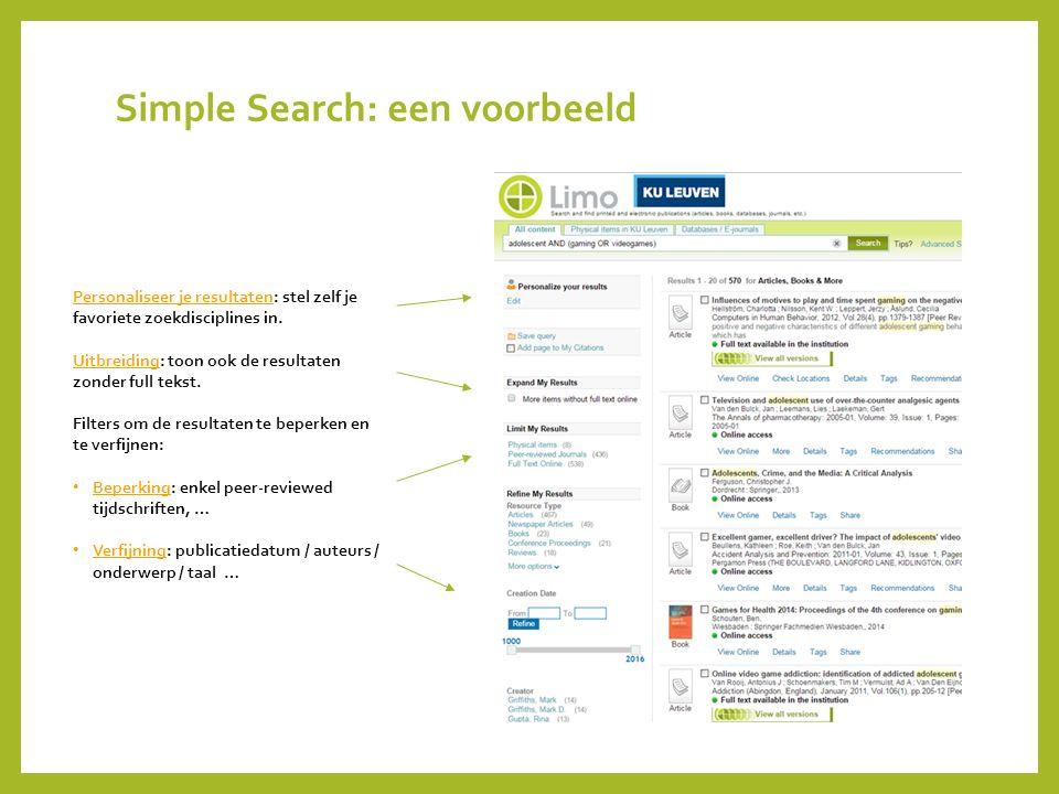 Simple Search: een voorbeeld Personaliseer je resultaten: stel zelf je favoriete zoekdisciplines in. Uitbreiding: toon ook de resultaten zonder full t