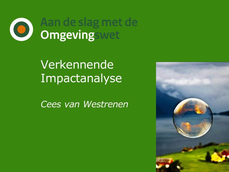 Verkennen: impact regelgeving/AMvB's voorbereiding op invoering Doelgroepen Provincies Gemeenten Omgevingsdiensten Waterschappen Rijk Bedrijfsleven Thema's Organisatie Werkprocessen Medewerkers Informatie en ICT Planning