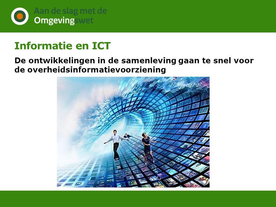 Informatie en ICT De ontwikkelingen in de samenleving gaan te snel voor de overheidsinformatievoorziening