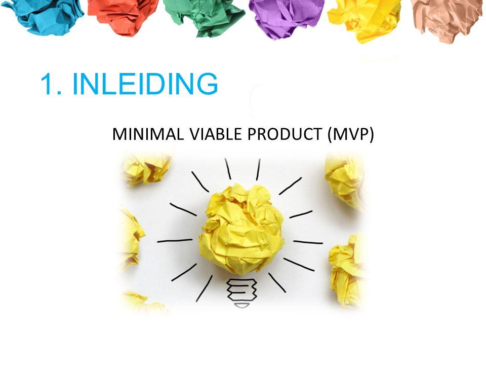 1. INLEIDING MINIMAL VIABLE PRODUCT (MVP)