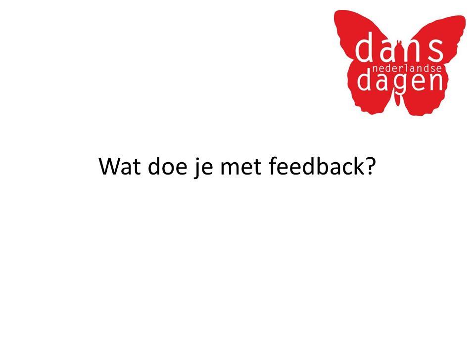 Wat doe je met feedback