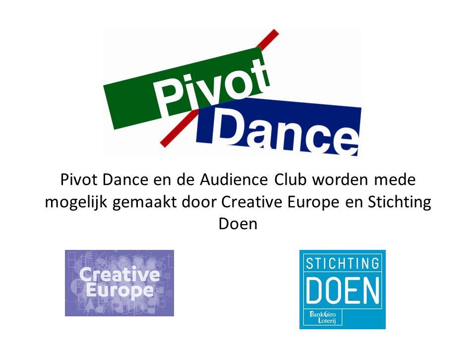 Pivot Dance en de Audience Club worden mede mogelijk gemaakt door Creative Europe en Stichting Doen