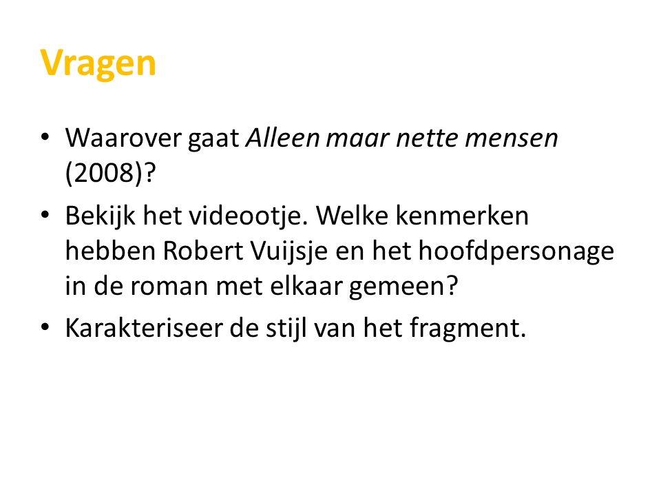 Vragen Waarover gaat Alleen maar nette mensen (2008).