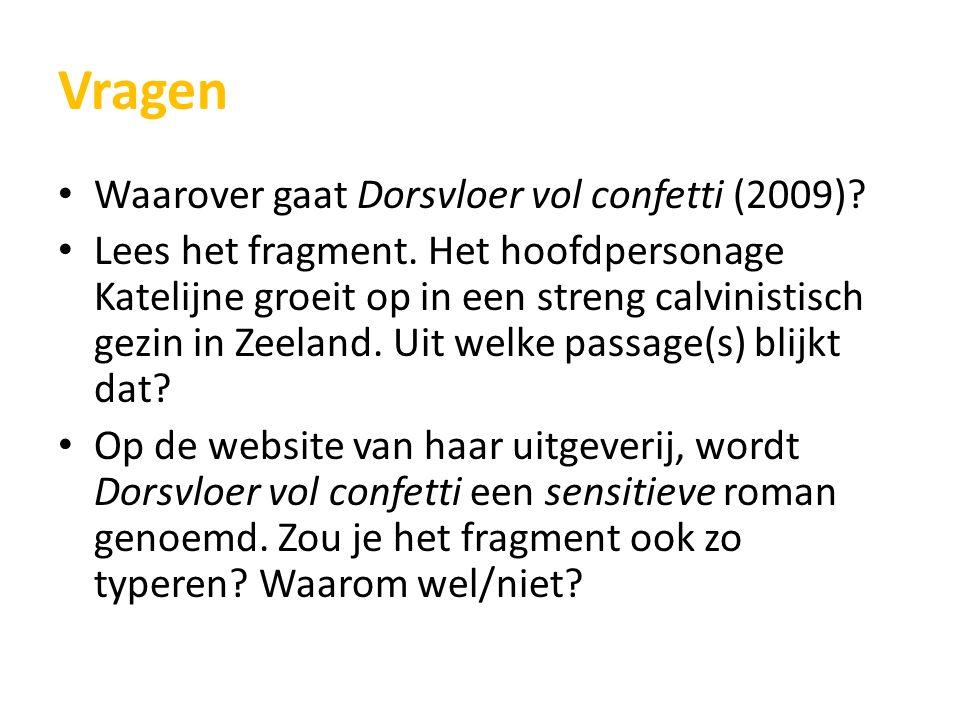 Vragen Waarover gaat Dorsvloer vol confetti (2009).