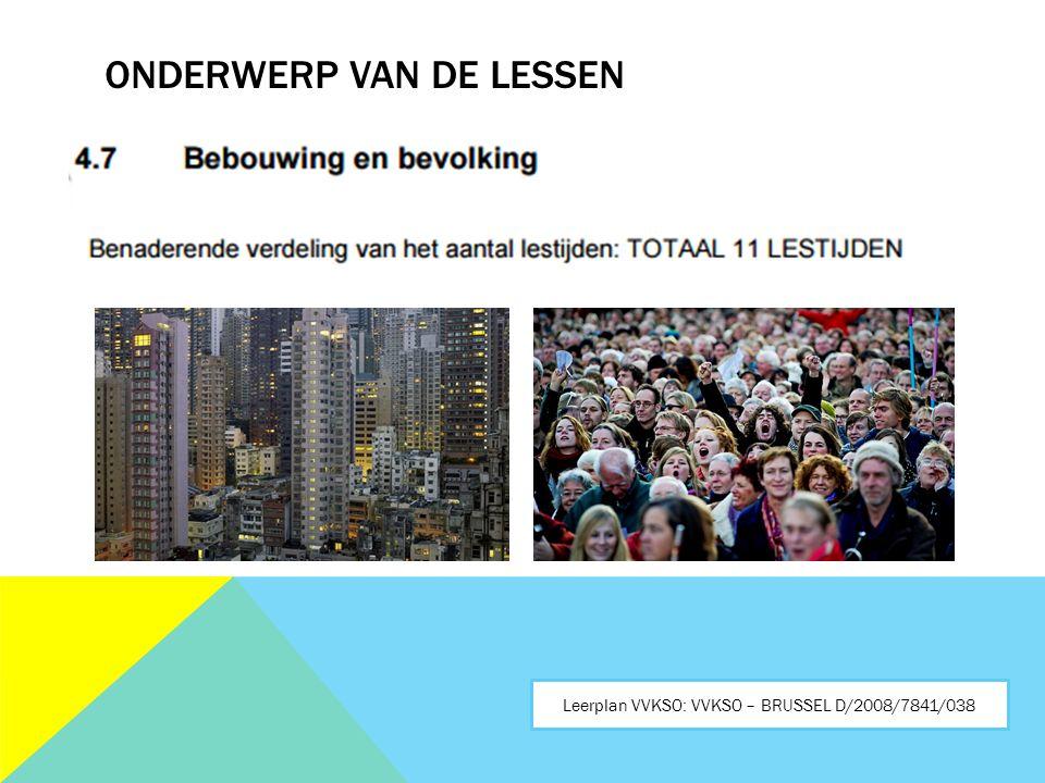 ONDERWERP VAN DE LESSEN Leerplan VVKSO: VVKSO – BRUSSEL D/2008/7841/038