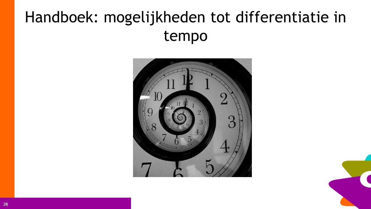 28 Handboek: mogelijkheden tot differentiatie in tempo