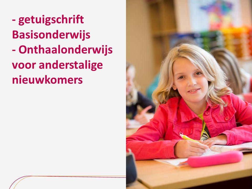 - getuigschrift Basisonderwijs - Onthaalonderwijs voor anderstalige nieuwkomers