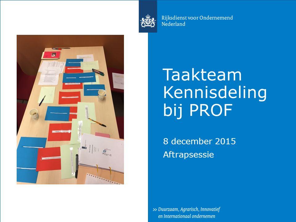 Taakteam Kennisdeling bij PROF 8 december 2015 Aftrapsessie