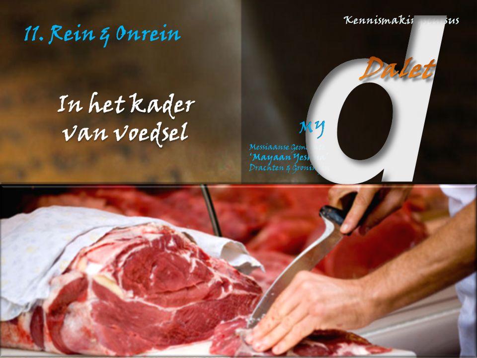 11.Rein & Onrein Wat is volgens God voedsel.