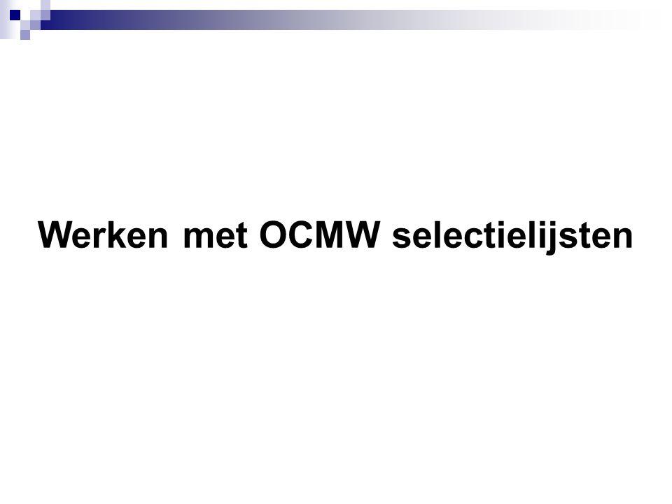 Werken met OCMW selectielijsten