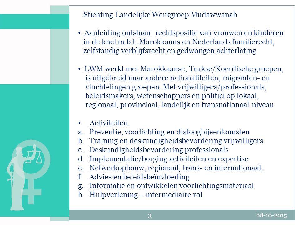 'Ken Uw rechten' Stichting Landelijke Werkgroep Mudawwanah Doelstelling LWM: Het versterken van de rechtspositie, zelfbeschikking en emancipatie van migranten- en vluchtelingenvrouwen, -mannen en -kinderen en het bevorderen van maat- schappelijke participatie, vrijheid en veiligheid.