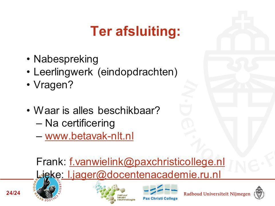 Nabespreking Leerlingwerk (eindopdrachten) Vragen? Waar is alles beschikbaar? – Na certificering – www.betavak-nlt.nlwww.betavak-nlt.nl Frank: f.vanwi