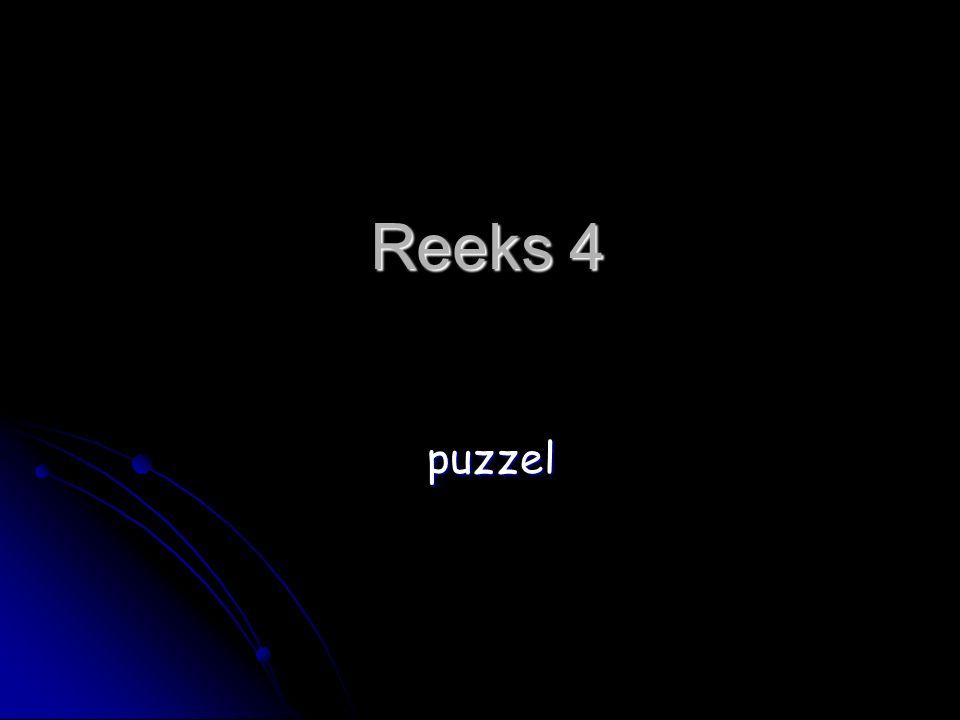 Reeks 4 puzzel