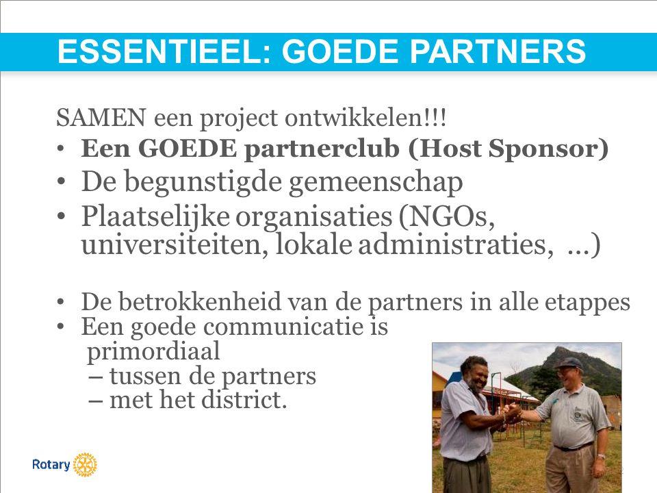 TITLE | 22 ESSENTIEEL: GOEDE PARTNERS SAMEN een project ontwikkelen!!! Een GOEDE partnerclub (Host Sponsor) De begunstigde gemeenschap Plaatselijke or