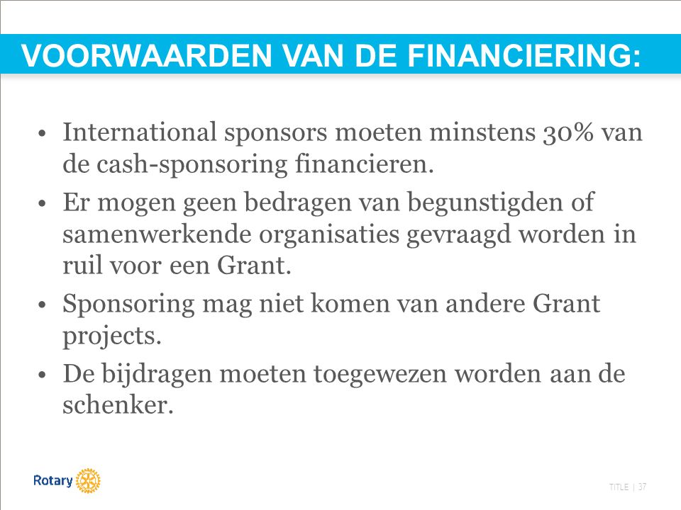 TITLE | 37 International sponsors moeten minstens 30% van de cash-sponsoring financieren.