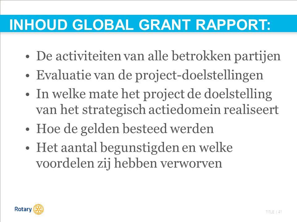 TITLE | 41 De activiteiten van alle betrokken partijen Evaluatie van de project-doelstellingen In welke mate het project de doelstelling van het strat